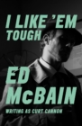 I Like 'Em Tough - eBook