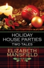 Holiday House Parties : Two Tales - eBook