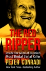 The Red Ripper : Inside the Mind of Russia's Most Brutal Serial Killer - eBook