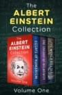 The Albert Einstein Collection Volume One : Essays in Humanism, The Theory of Relativity, and The World As I See It - eBook