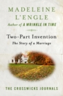 Two-Part Invention : The Story of a Marriage - eBook
