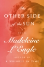 The Other Side of the Sun : A Novel - eBook