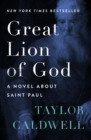 Great Lion of God : A Novel About Saint Paul - eBook