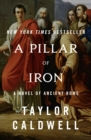 A Pillar of Iron : A Novel of Ancient Rome - eBook