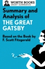 Summary and Analysis of The Great Gatsby : Based on the Book by F. Scott Fitzgerald - eBook