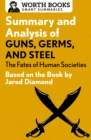 Summary and Analysis of Guns, Germs, and Steel: The Fates of Human Societies : Based on the Book by Jared Diamond - eBook