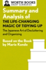 Summary and Analysis of The Life-Changing Magic of Tidying Up: The Japanese Art of Decluttering and Organizing : Based on the Book by Marie Kondo - eBook