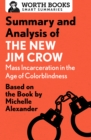 Summary and Analysis of The New Jim Crow: Mass Incarceration in the Age of Colorblindness : Based on the Book  by Michelle Alexander - eBook