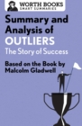 Summary and Analysis of Outliers: The Story of Success : Based on the Book by Malcolm Gladwell - eBook