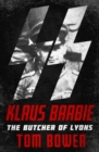 Klaus Barbie : The Butcher of Lyons - eBook