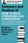 Summary and Analysis of How to Read Literature Like a Professor : Based on the Book by Thomas C. Foster - eBook