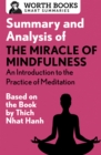 Summary and Analysis of The Miracle of Mindfulness: An Introduction to the Practice of Meditation : Based on the Book by Thich Nhat Hanh - eBook