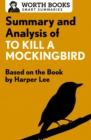 Summary and Analysis of To Kill a Mockingbird : Based on the Book by Harper Lee - eBook