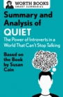 Summary and Analysis of Quiet: The Power of Introverts in a World That Can't Stop Talking : Based on the Book by Susan Cain - eBook