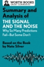 Summary and Analysis of The Signal and the Noise: Why So Many Predictions Fail-but Some Don't : Based on the Book by Nate Silver - eBook