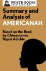 Summary and Analysis of Americanah : Based on the Book by Chimamanda Ngozi Adichie - eBook