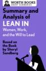 Summary and Analysis of Lean In: Women, Work, and the Will to Lead : Based on the Book by Sheryl Sandberg - eBook