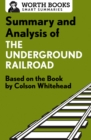 Summary and Analysis of The Underground Railroad : Based on the Book by Colson Whitehead - eBook