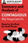 Summary and Analysis of Contagious: Why Things Catch On : Based on the Book by Jonah Berger - eBook