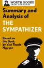 Summary and Analysis of The Sympathizer : Based on the Book by Viet Thanh Nguyen - eBook