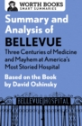 Summary and Analysis of Bellevue: Three Centuries of Medicine and Mayhem at America's Most Storied Hospital : Based on the Book by David Oshinsky - eBook