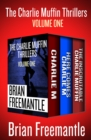 The Charlie Muffin Thrillers Volume One : Charlie M, Here Comes Charlie M, and The Inscrutable Charlie Muffin - eBook