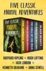 Five Classic Animal Adventures : The Jungle Book, The Story of Doctor Dolittle, The Call of the Wild, The Wind in the Willows, and Black Beauty - eBook