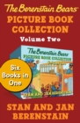 The Berenstain Bears Picture Book Collection Volume Two : Six Books in One - eBook