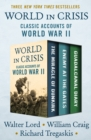 World in Crisis : Classic Accounts of World War II - eBook