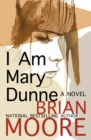 I Am Mary Dunne : A Novel - eBook