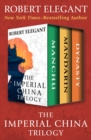 The Imperial China Trilogy : Manchu, Mandarin, and Dynasty - eBook