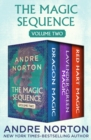 The Magic Sequence Volume Two : Dragon Magic, Lavender-Green Magic, and Red Hart Magic - eBook