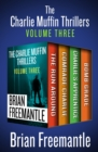 The Charlie Muffin Thrillers Volume Three : The Run Around, Comrade Charlie, Charlie's Apprentice, and Bomb Grade - eBook
