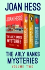 The Arly Hanks Mysteries Volume Two : Madness in Maggody, Mortal Remains in Maggody, and Maggody in Manhattan - eBook
