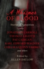 A Whisper of Blood : Stories of Vampirism - eBook