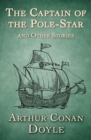 The Captain of the Pole-Star : And Other Stories - eBook