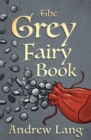 The Grey Fairy Book - eBook