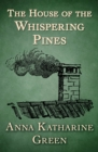 The House of the Whispering Pines - eBook
