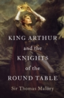 King Arthur and the Knights of the Round Table - eBook