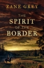 The Spirit of the Border - eBook