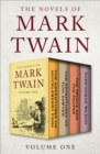 The Novels of Mark Twain Volume One : The Adventures of Huckleberry Finn, The Adventures of Tom Sawyer, The Prince and the Pauper, and Pudd'nhead Wilson - eBook