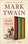 The Novels of Mark Twain Volume Two : A Connecticut Yankee in King Arthur's Court, A Tramp Abroad, and Personal Recollections of Joan of Arc - eBook