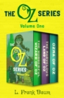 The Oz Series Volume One : The Wonderful Wizard of Oz, The Marvelous Land of Oz, and Ozma of Oz - eBook