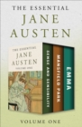 The Essential Jane Austen Volume One : Sense and Sensibility, Mansfield Park, and Emma - eBook
