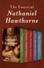 The Essential Nathaniel Hawthorne : Mosses from an Old Manse, Twice-Told Tales, The Scarlet Letter, The Marble Faun, and The House of the Seven Gables - eBook