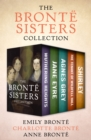 The Bronte Sisters Collection : Wuthering Heights, Jane Eyre, Agnes Grey, The Tenant of Wildfell Hall, and Shirley - eBook