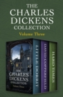 The Charles Dickens Collection Volume Three : Little Dorrit, David Copperfield, and Hard Times - eBook