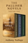 The Palliser Novels Volume One : Can You Forgive Her?, Phineas Finn, and The Eustace Diamonds - eBook