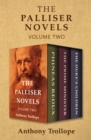 The Palliser Novels Volume Two : Phineas Redux, The Prime Minister, and The Duke's Children - eBook