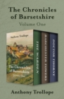 The Chronicles of Barsetshire Volume One : The Warden, Barchester Towers, and Doctor Thorne - eBook
